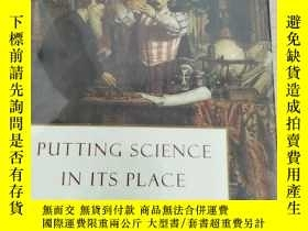 二手書博民逛書店Putting罕見Science in Its Place: G