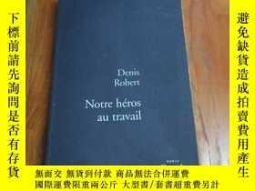 二手書博民逛書店Notre罕見heros au travail: Roman (