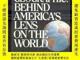 二手書博民逛書店National罕見Geographic: Behind Americas Lens on the World-國