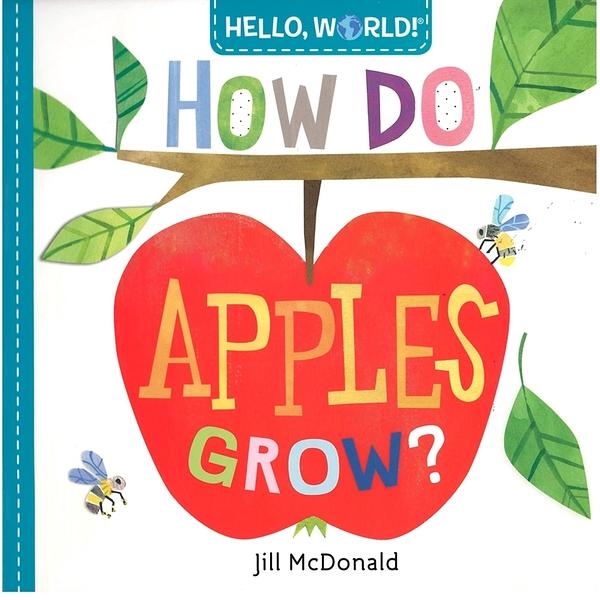 【幼兒科學認知書】HELLO WORLD:HOW DO APPLES GROW? /硬頁 《主題:植物 》
