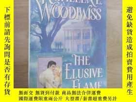二手書博民逛書店英文書罕見KATHLEENE WOODIWISS THE ELUSIVE FLAME 共488頁Y15969