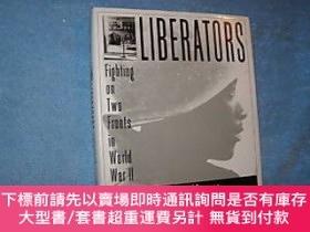 二手書博民逛書店Liberators:罕見Fighting on Two Fronts in World War II-第二次世界