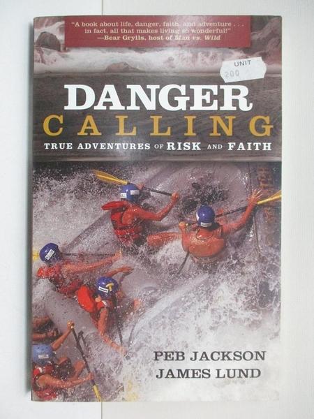 【書寶二手書T1/宗教_APC】Danger Calling: True Adventures of Risk and Faith