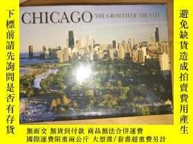 二手書博民逛書店CHICAGO罕見THE GROWTH OF THE CITY(