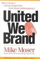 二手書《United We Brand: How to Create a Cohesive Brand That s Seen, Heard, and Remembered》 R2Y ISBN:1578517982