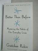 【書寶二手書T9/心理_BVZ】Better Than Before: Mastering the Habits of Our Everyday Lives_Rubin,Gretchen