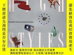 二手書博民逛書店HIGH罕見STYLES: Twentieth-Century American Design-高風格:20世紀的