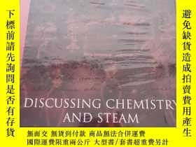 二手書博民逛書店Discussing罕見Chemistry and Steam:The Minutes of a Coffee H