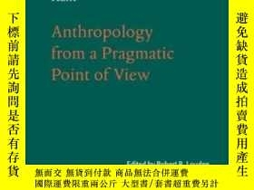 二手書博民逛書店Anthropology罕見From A Pragmatic Point Of ViewY255562 Imm