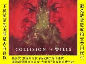 二手書博民逛書店Collision罕見Of Wills-遺囑沖突Y436638 Roger V. Gould Universi