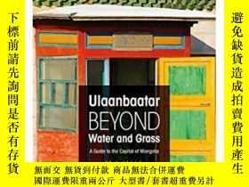 二手書博民逛書店Ulaanbaatar罕見Beyond Water And Gr