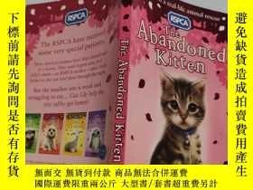 二手書博民逛書店the罕見abandoned kitten 被遺棄的小貓.Y200392