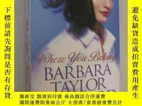 二手書博民逛書店Where罕見You Belong(英文原版愛情小說,芭芭拉·泰