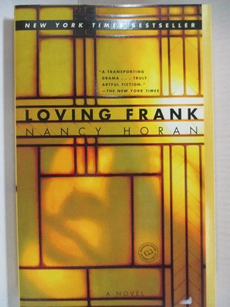 【書寶二手書T5/一般小說_IE1】Loving Frank: A Novel_Horan, Nancy
