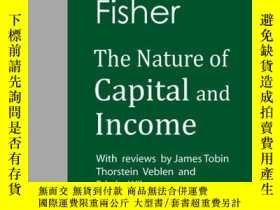 二手書博民逛書店The罕見Nature Of Capital And IncomeY256260 Fisher, Irving