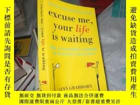 二手書博民逛書店excuse罕見me, your life is maiting