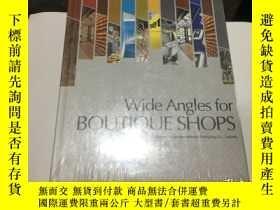 二手書博民逛書店wide罕見angles for BOUTIQUE SHOPS(