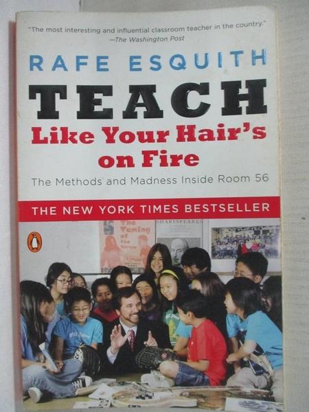 【書寶二手書T8/大學社科_CY7】Teach Like Your Hair's on Fire: The Methods and Madness Inside Room 56_Esquith, Rafe