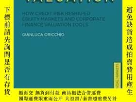 二手書博民逛書店Private罕見Company Valuation: How Credit Risk Reshaped Equi