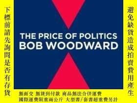 二手書博民逛書店The罕見Price Of PoliticsY256260 Bob Woodward Simon &
