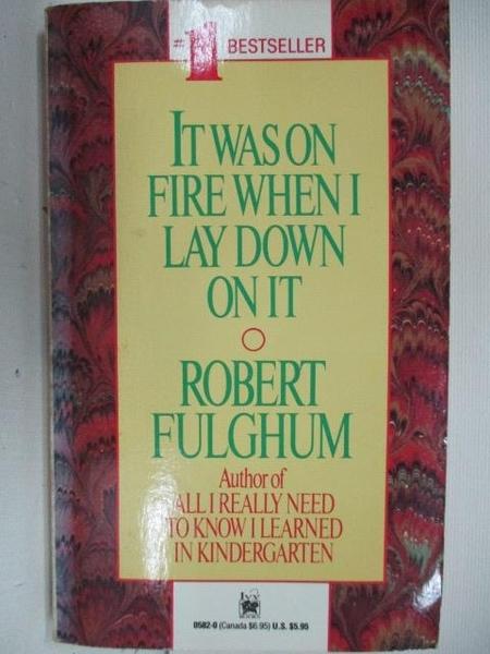 【書寶二手書T1/原文小說_ALF】It Was on Fire When I Lay Down on it_Robert Fulghum