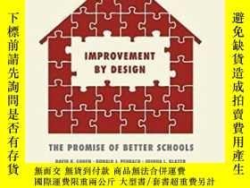 二手書博民逛書店Improvement罕見By Design: The Promise Of Better Schools-設計改