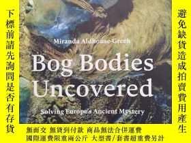 二手書博民逛書店Bog罕見Bodies Uncovered: Solving E