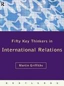 二手書博民逛書店 《Fifty Key Thinkers in International Relations》 R2Y ISBN:0415162289│Psychology Press