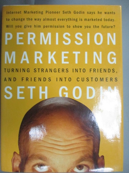 【書寶二手書T1/行銷_NNE】Permission marketing : turning strangers into friends..._GODIN