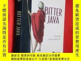 二手書博民逛書店Bitter罕見Java 【詳見圖】Y5460 Bruce Ta