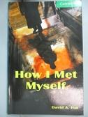 【書寶二手書T5/語言學習_NOP】How I Met Myself _David A. Hill