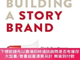 二手書博民逛書店Building罕見a Storybrand: Clarify Your Message So Customers