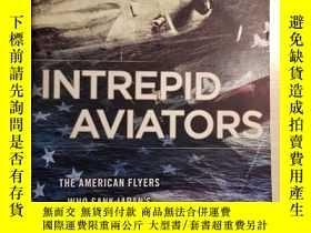 二手書博民逛書店Intrepid罕見Aviators (Paperback)Y2