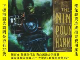 二手書博民逛書店The罕見Nine Pound Hammer (Clockwork Dark)Y85718 John Clau