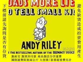 二手書博民逛書店Loads罕見More Lies To Tell Small KidsY256260 Andy Riley P