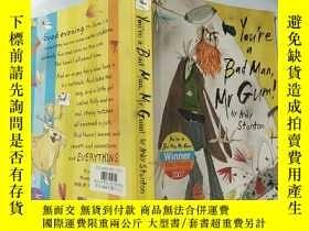 二手書博民逛書店You re罕見a Bad Man ,Mr Gum! : 你是個壞人,古姆 先生!,Y200392