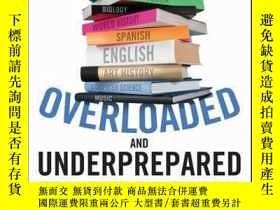 二手書博民逛書店Overloaded罕見and Underprepared: Strategies for Stronger Sc