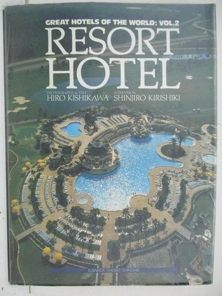 【書寶二手書T9/設計_DVE】Great Hotels of the World:Vol.2_Resort Hotel