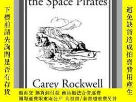 二手書博民逛書店On罕見the Trail of the Space PiratesY410016 Carey Rockwel