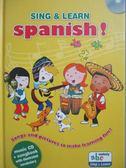 【書寶二手書T4/語言學習_OHG】sing & learn spanish_Stephane Husar_附光碟