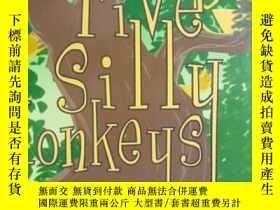 二手書博民逛書店英文原版罕見少兒繪本 Five Silly Monkeys 五隻