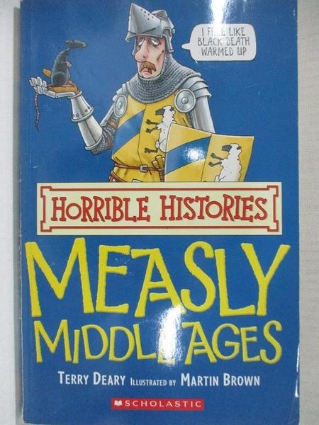 【書寶二手書T1/兒童文學_CXD】Measly Middle Ages_Terry Deary