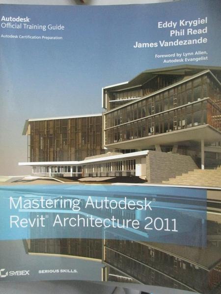 【書寶二手書T9/電腦_YEK】Mastering Autodesk Revit Architecture 2011_K