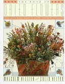 二手書《The Book of Dried Flowers: A Complete Guide to Growing, Drying and Arranging》 R2Y ISBN:067161939X