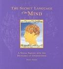 二手書《Secret Language of the Mind: A Visual Inquiry Into the Mysteries of Consciousness》 R2Y ISBN:0811814319