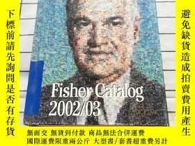 二手書博民逛書店Fisher罕見Catalog 2002 03 精裝巨厚冊 Y2