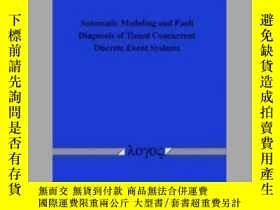 二手書博民逛書店Automatic罕見Modeling and Fault Diagnosis of Timed Concurre