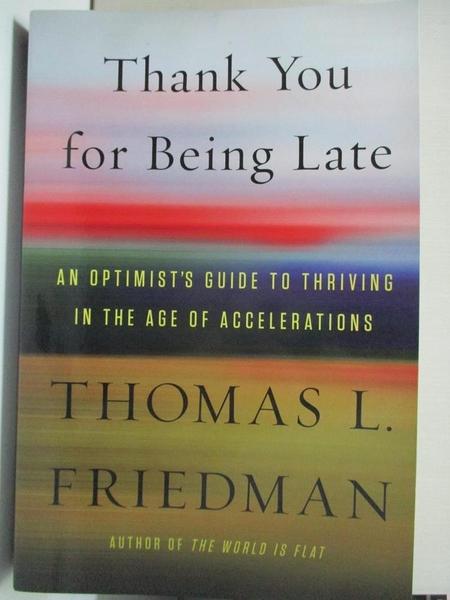 【書寶二手書T1/社會_DUI】Thank You for Being Late: An Optimist's Guide to…