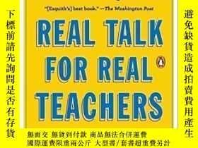 二手書博民逛書店Real罕見Talk For Real Teachers: Advice For Teachers From Ro