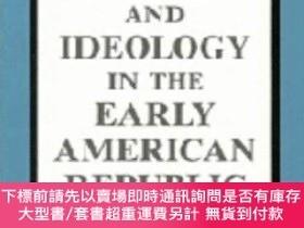二手書博民逛書店Law,罕見Labor, And Ideology In The Early American Republic奇